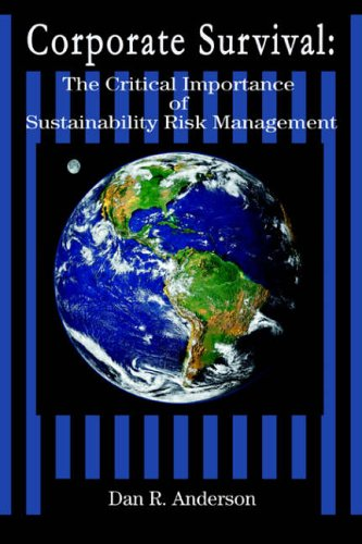 Corporate Survival: The Critical Importance of Sustainability Risk Management von iUniverse