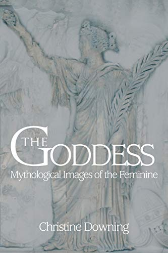 THE GODDESS: Mythological Images of the Feminine von iUniverse