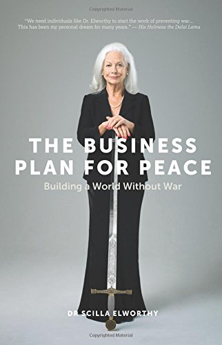 The Business Plan for Peace: Building a World Without War von self-published